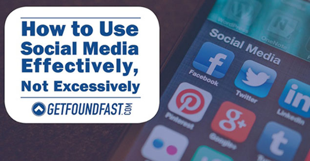 How to Use Social Media Effectively, Not Excessively